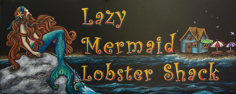 hand drawn chalk art, hand drawn, chalk art, chalkboard art, Shari Randall, Chalk It Up Signs, mermaid, Lazy Mermaid lobster shack, lobster shack, lazy mermaid, hand coloured, hand coloured chalk art, chalkboard sign, Facebook banner image
